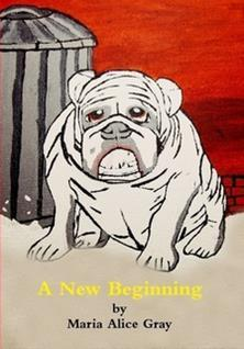 "MARIA ALICE GRAY's FIRST BOOK  ""A Bulldog Named Gruffy: A New Beginning   """